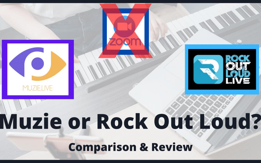 Muzie or Rock Out Loud Live?